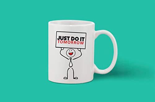 Crazy Sutra Classic Printed Ceramic Coffee/Milk Mug (Mug-JustDoItTomorrow1)