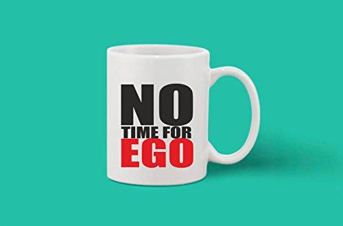Crazy Sutra Classic Printed No Time for Ego Ceramic Coffee/Milk Mug | Funky One Liner Coffee/Milk Mug (Mug-NoTimeForEgo_C)