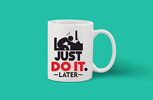 Crazy Sutra Classic Printed Ceramic Coffee/Milk Mug (Mug-JustDoItLater1)