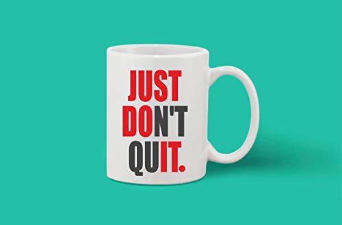 Crazy Sutra Classic Printed Ceramic Coffee/Milk Mug (Mug-JustDontQuit1)