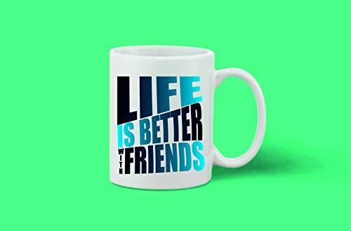 Crazy Sutra Classic Printed Ceramic Coffee/Milk Mug | Funky One Liner Coffee/Milk Mug (Mug-LifeIsBetterWFrnds_1)
