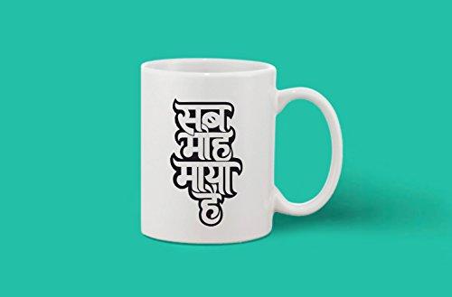 Crazy Sutra Classic Printed Special Sab MOH Maya Hai Ceramic Coffee/Milk Mug | Funky One Liner Coffee/Milk Mug (Mug-SabMohMayaHai5)
