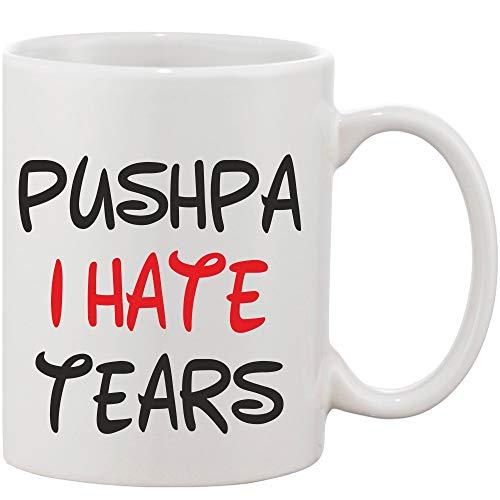 Crazy Sutra Classic Printed Ceramic Coffee/Milk Mug   Funky One Liner Coffee/Milk Mug (Mug-PushpaIHateTears_1)