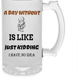 Crazy Sutra Funny and Cool Quote ADayWithOutBeer1 Printed Clear Frosted Glass Beer Mug for Friends/Brother/Boyfriend (500ml)