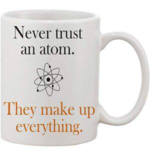 Crazy Sutra Classic Never Tust an Atom1 Printed Ceramic Milk/Coffee Mug(11oz)