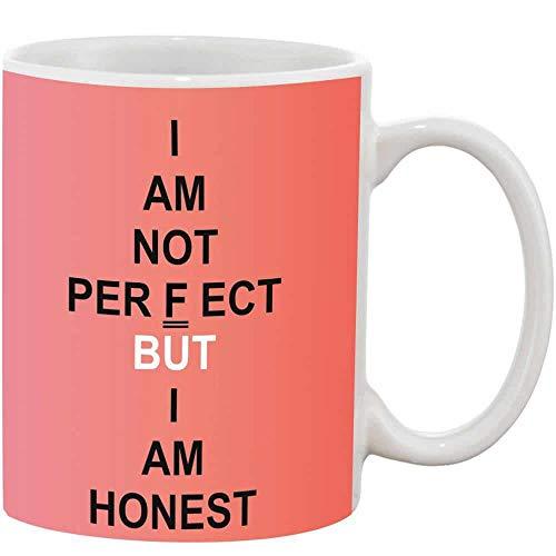 Crazy Sutra Classic I'm Not Prefect Printed Ceramic Milk/Coffee Mug(11oz)