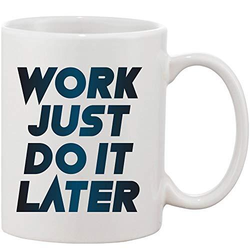 Crazy Sutra Classic Printed Ceramic Coffee/Milk Mug (Mug-WorkJustDoItLater1)