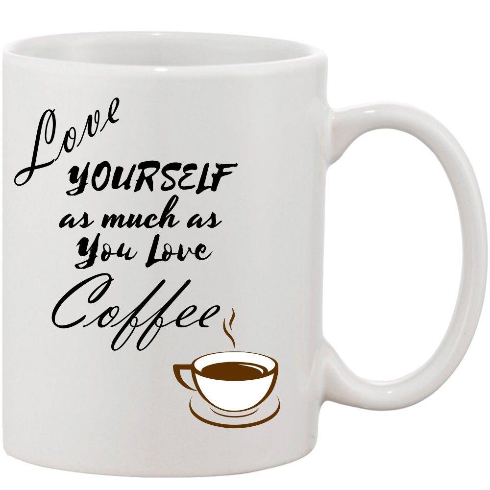 Crazy Sutra Classic Love Your Self Printed Ceramic Coffee/Milk Mug | Funky  Coffee/Milk Mug (White, 11 oz)