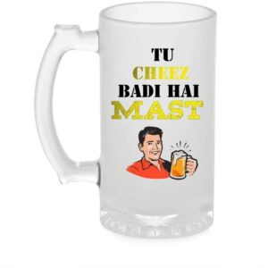 Crazy Sutra Funny and Cool Quote Tu Cheez Badi Mast Printed Clear Frosted Glass Beer Mug for Friends/Brother/Boyfriend (500ml)