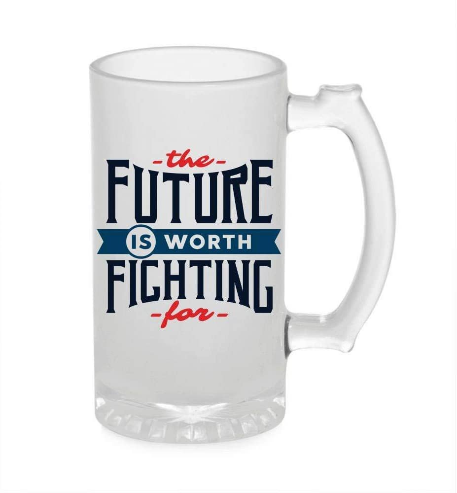 Crazy Sutra Funny and Cool Quote The Future is The Worth2 Printed Clear Frosted Glass Beer Mug for Friends/Brother/Boyfriend (500ml)