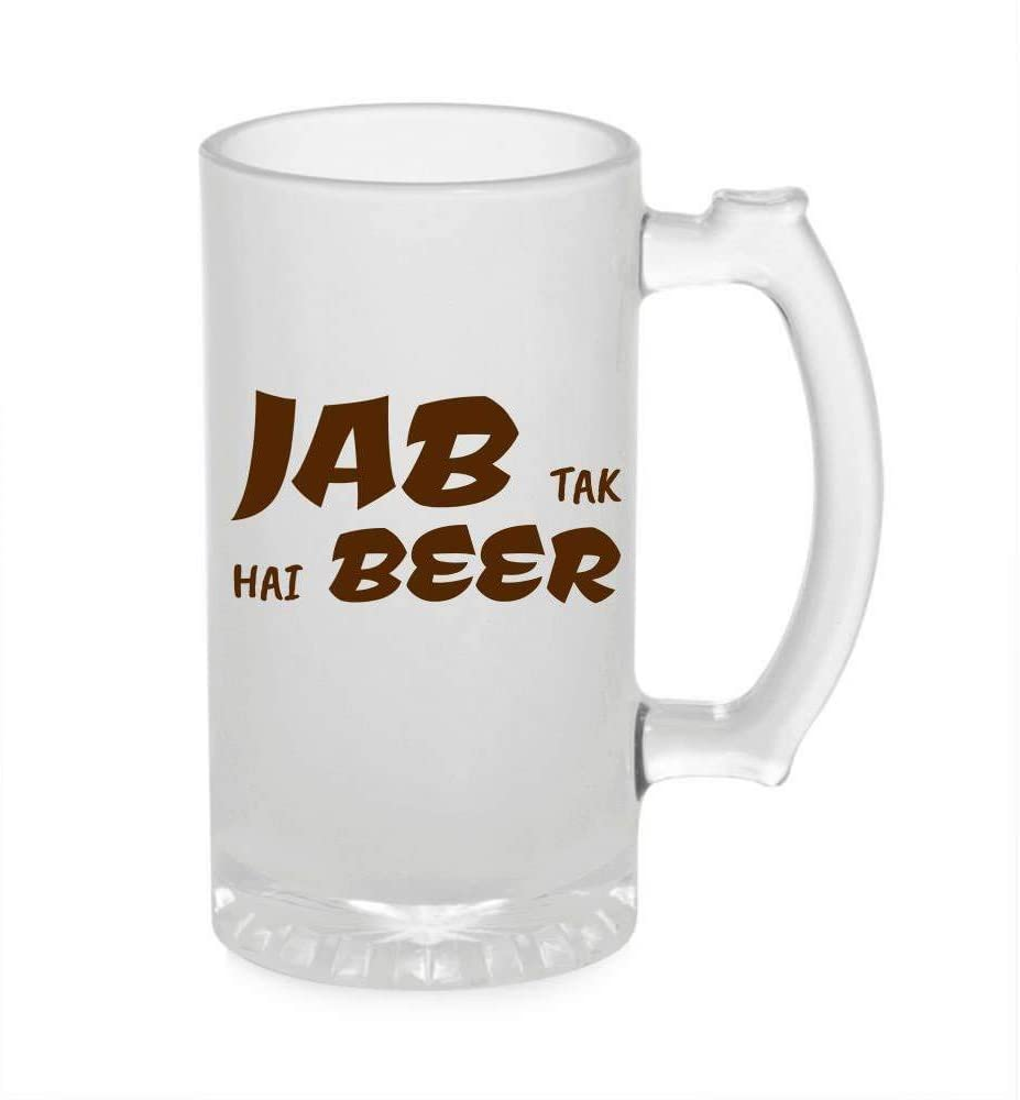 Crazy Sutra Funny and Cool Quote JabTakHaiBeer1 Printed Clear Frosted Glass Beer Mug for Friends/Brother/Boyfriend (500ml)
