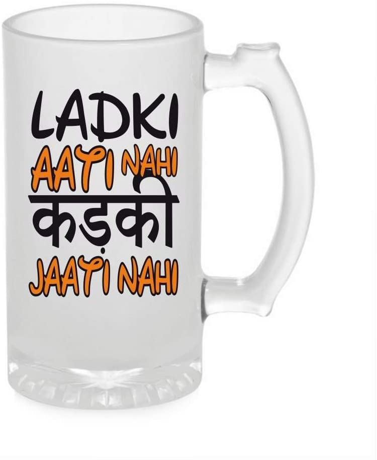 Crazy Sutra Funny and Cool Quote Ladaki Aati Nhi Printed Clear Frosted Glass Beer Mug for Friends/Brother/Boyfriend (500ml)