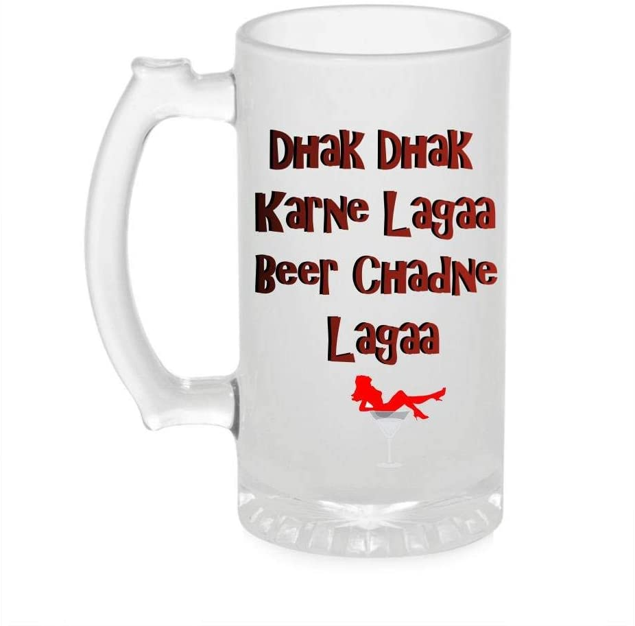 Crazy Sutra Funny and Cool Quote Dhak Dhak Karne Laga Printed Clear Frosted Glass Beer Mug for Friends/Brother/Boyfriend (500ml)