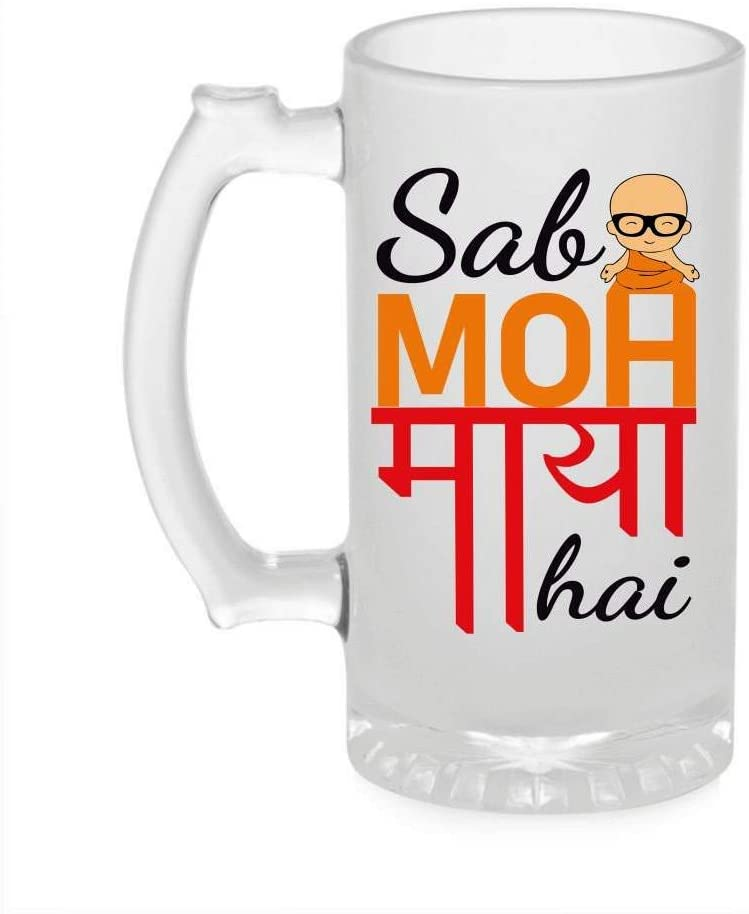 Crazy Sutra Funny and Cool Quote SabMohMaya2-1 Printed Clear Frosted Glass Beer Mug for Friends/Brother/Boyfriend (500ml)