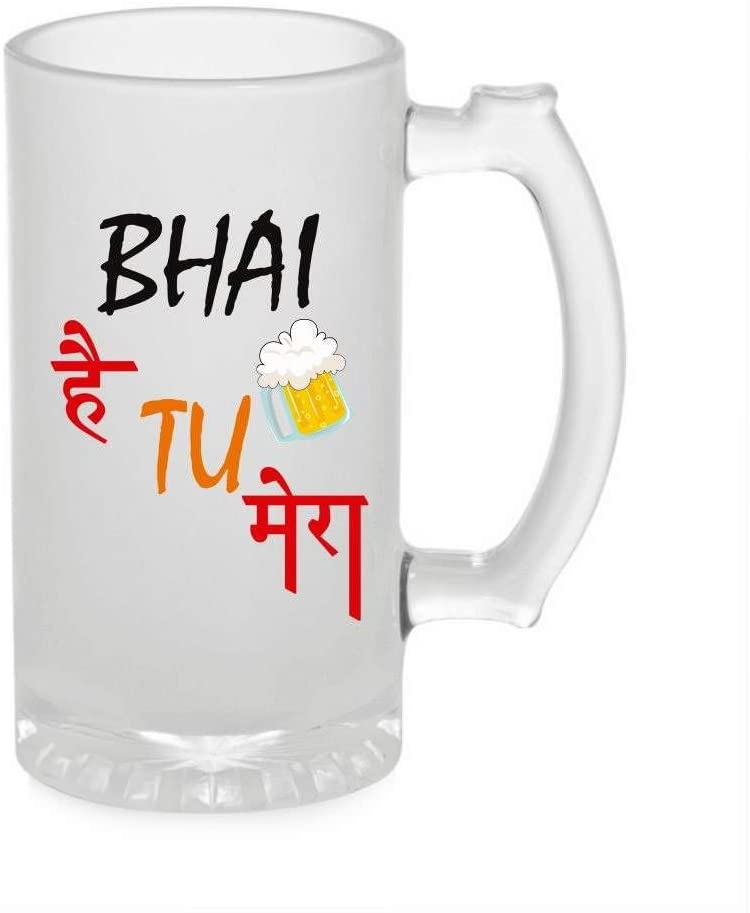 Crazy Sutra Funny and Cool Quote BhaiHaiTuMera1 Printed Clear Frosted Glass Beer Mug for Friends/Brother/Boyfriend (500ml)