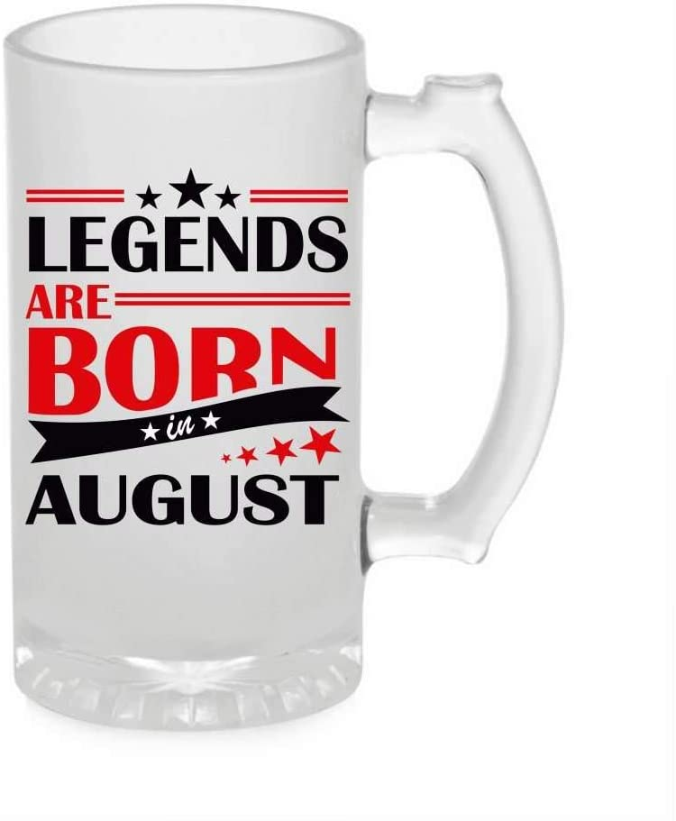 Crazy Sutra Funny and Cool Quote LegendAreAugust1 Printed Clear Frosted Glass Beer Mug for Friends/Brother/Boyfriend (500ml)