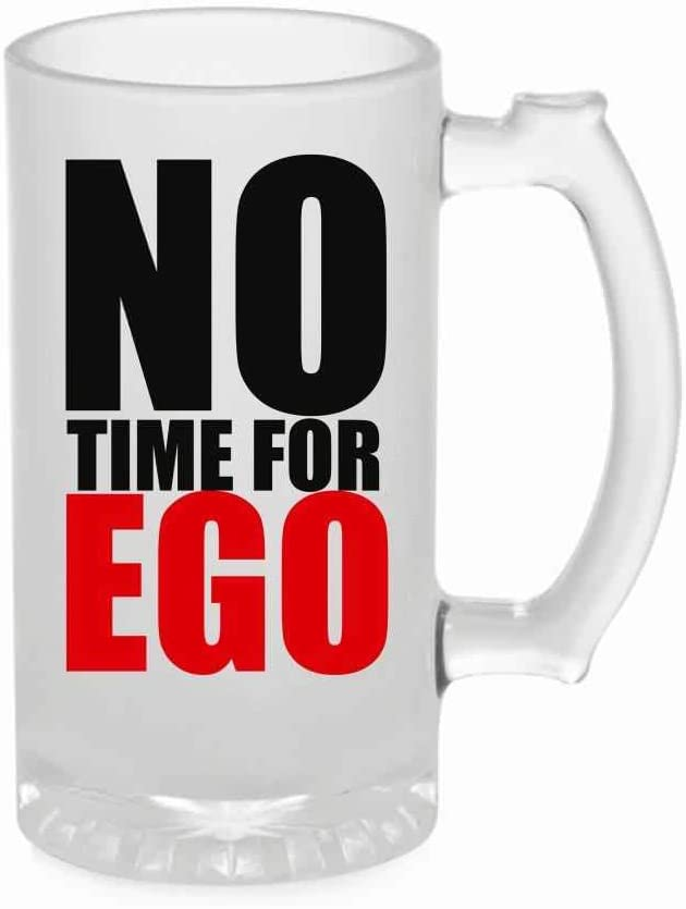 Crazy Sutra Funny and Cool Quote One Time for Ego Printed Frosted Glass for Friends/Brother/Boyfriend (500ml)