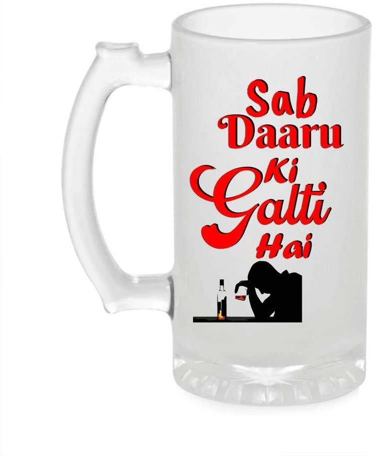 Crazy Sutra Funny and Cool Quote Sab Daaru Galti Hai Printed Clear Frosted Glass Beer Mug for Friends/Brother/Boyfriend (500ml)