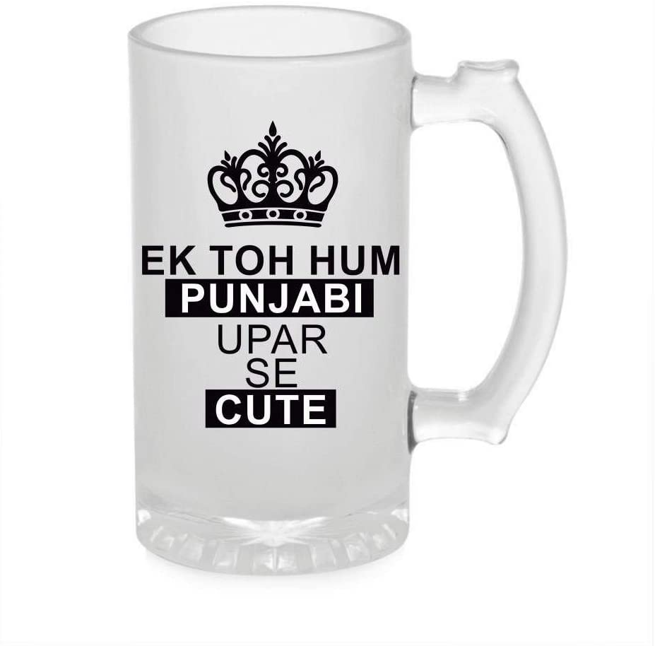 Crazy Sutra Funny and Cool Quote Ek to Hum Punjabi Printed Clear Frosted Glass Beer Mug for Friends/Brother/Boyfriend (500ml)