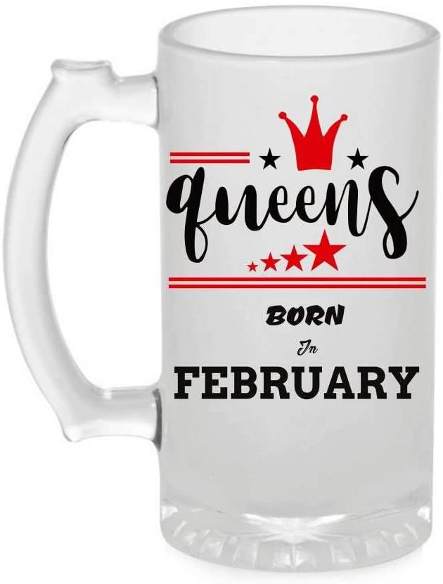 Crazy Sutra Funny and Cool Quote Queen are Born in February Printed Clear Frosted Glass Beer Mug for Friends/Brother/Boyfriend (500ml)