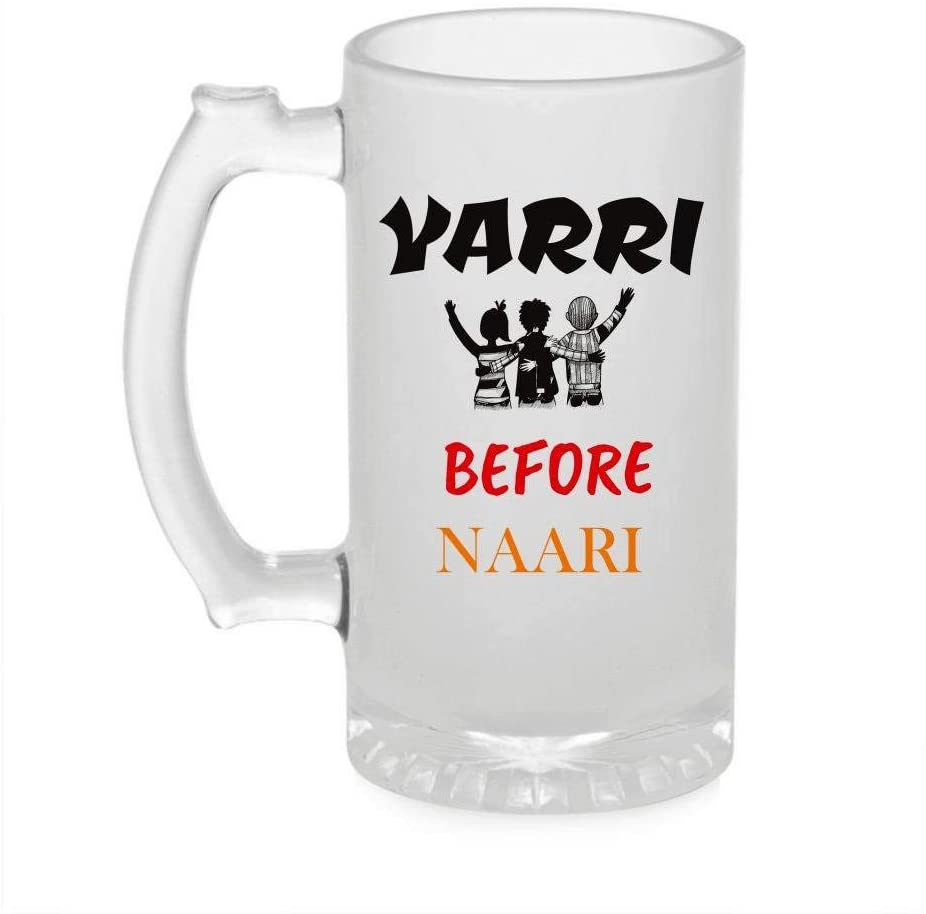 Crazy Sutra Funny and Cool Quote YariBeforeNari1 Printed Clear Frosted Glass Beer Mug for Friends/Brother/Boyfriend (500ml)
