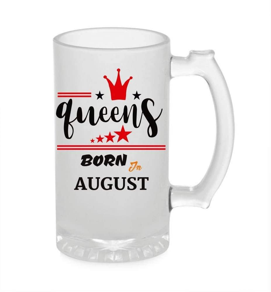 Crazy Sutra Funny and Cool Quote Queen are Born in August Printed Clear Frosted Glass Beer Mug for Friends/Brother/Boyfriend (500ml)