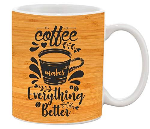 Crazy Sutra Classic Printed Ceramic Everything Better Coffee/Milk Mug