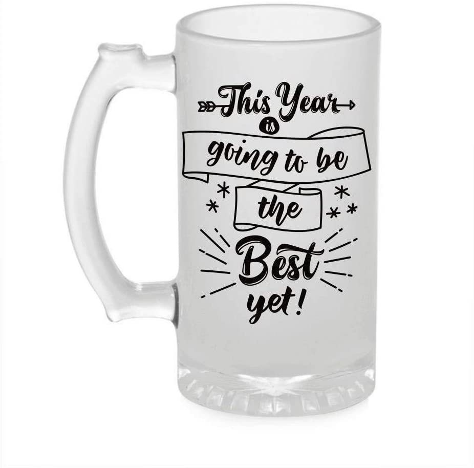 Crazy Sutra Funny and Cool Quote This is Year Going to We Yet Printed Clear Frosted Glass Beer Mug for Friends/Brother/Boyfriend (500ml)