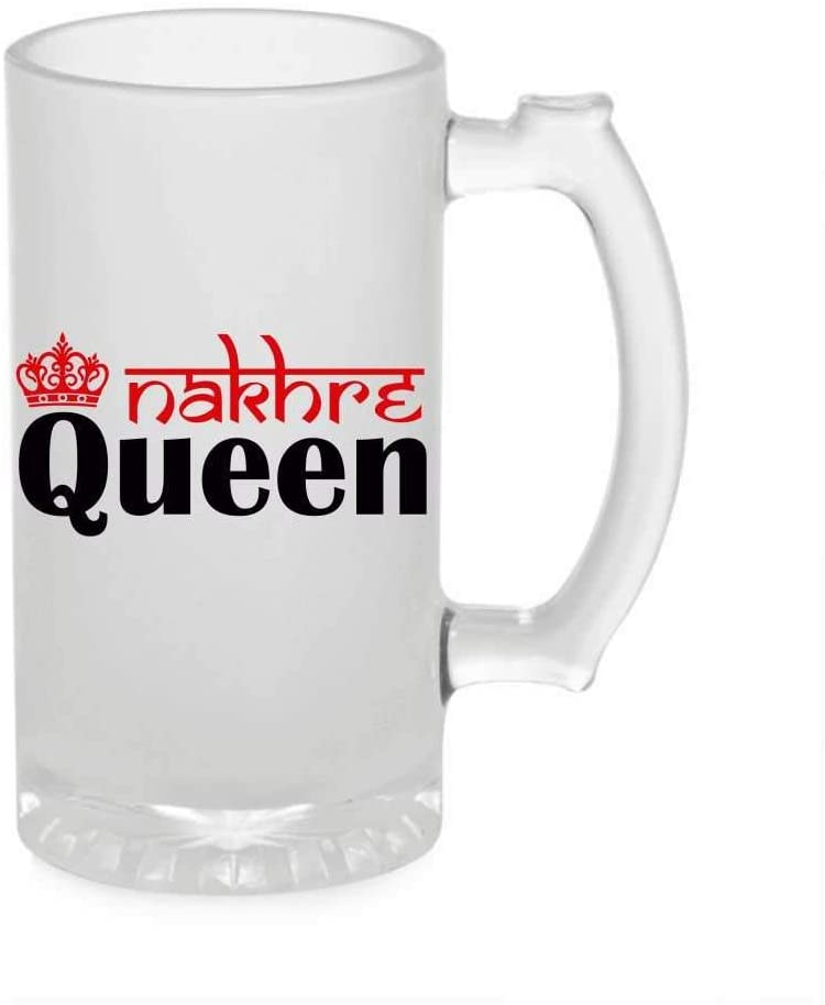 Crazy Sutra Funny and Cool Quote Nakhre Queen Printed Clear Frosted Glass Beer Mug for Friends/Brother/Boyfriend (500ml)