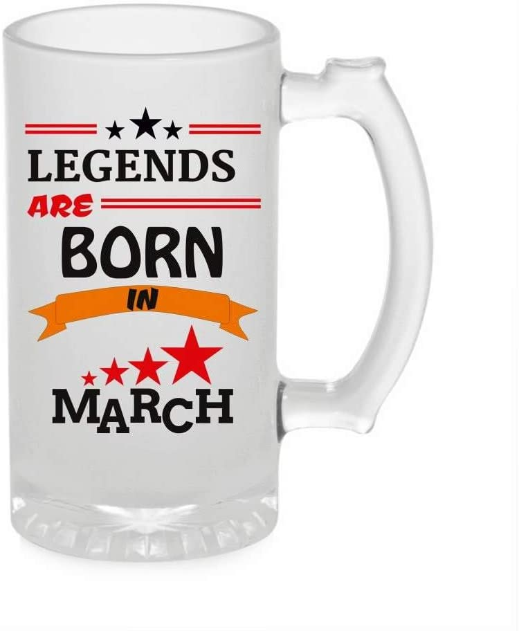 Crazy Sutra Funny and Cool Quote LegendInMarch1 Printed Clear Frosted Glass Beer Mug for Friends/Brother/Boyfriend (500ml)