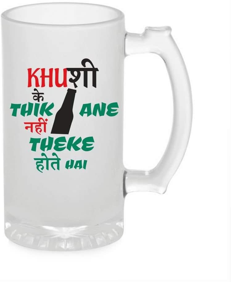 Crazy Sutra Funny and Cool Quote KhushiKeThikane1 Printed Clear Frosted Glass Beer Mug for Friends/Brother/Boyfriend (500ml)