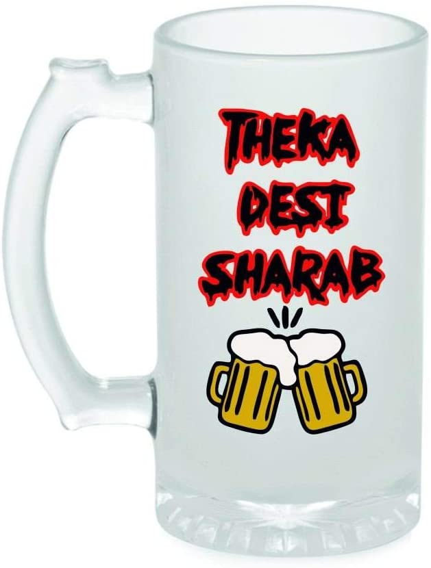 Crazy Sutra Funny and Cool Quote Theka Desi Sharab Printed Clear Frosted Glass Beer Mug for Friends/Brother/Boyfriend (500ml)