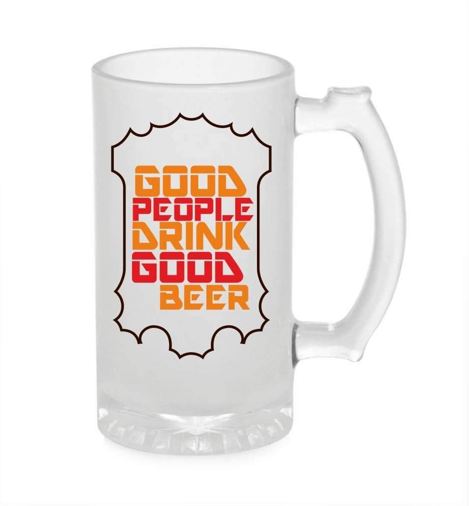 Crazy Sutra Funny and Cool Quote GoodPeople1 Printed Clear Frosted Glass Beer Mug for Friends/Brother/Boyfriend (500ml)