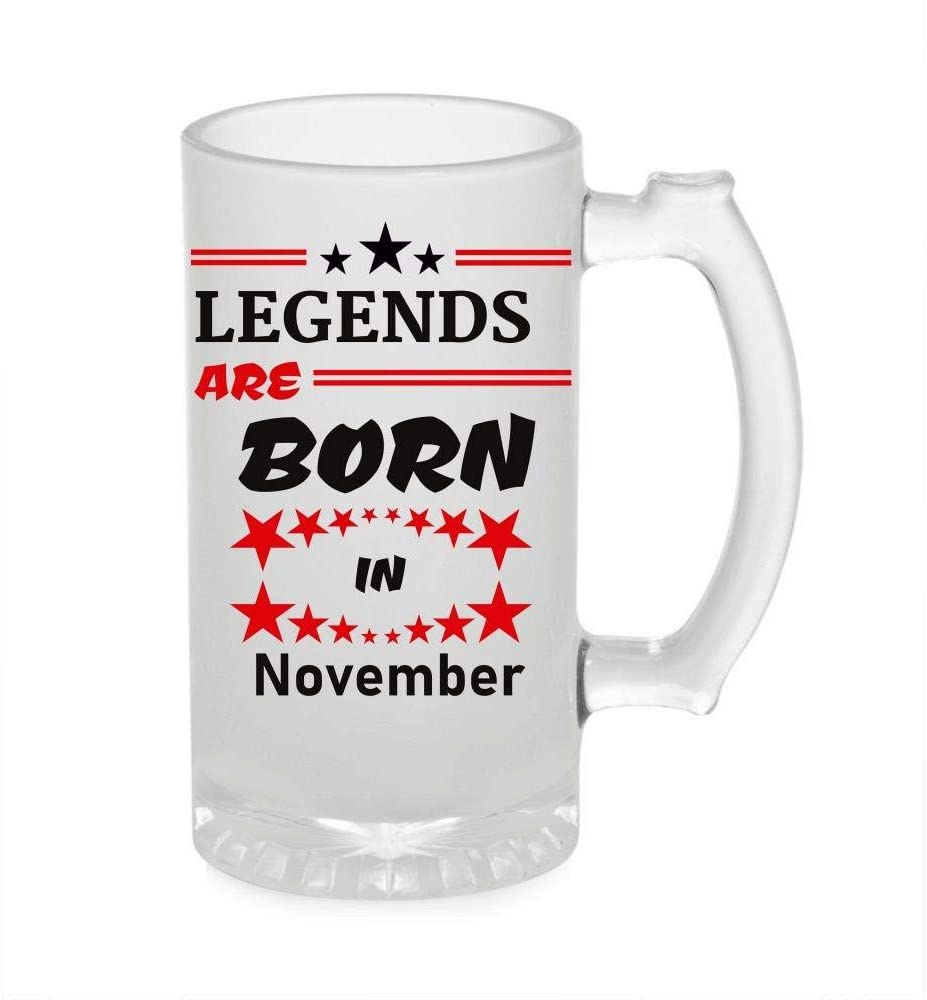 Crazy Sutra Funny and Cool Quote LegendAreBornInNovember1 Printed Clear Frosted Glass Beer Mug for Friends/Brother/Boyfriend (500ml)
