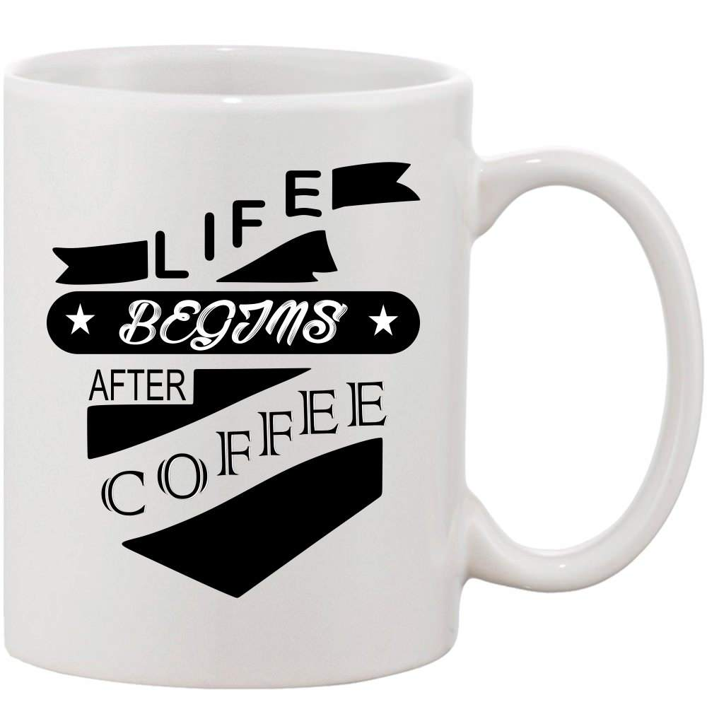 Crazy Sutra Classic Life After Coffee Printed Ceramic Coffee/Milk Mug   Funky  Coffee/Milk Mug (White, 11 oz)