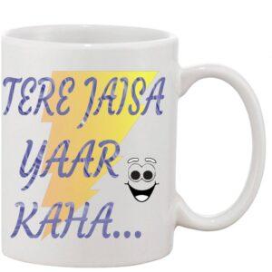 Crazy Sutra Classic Tere  Jaisa Yaar Printed Ceramic Coffee/Milk Mug | Funky  Coffee/Milk Mug (White, 11 oz)