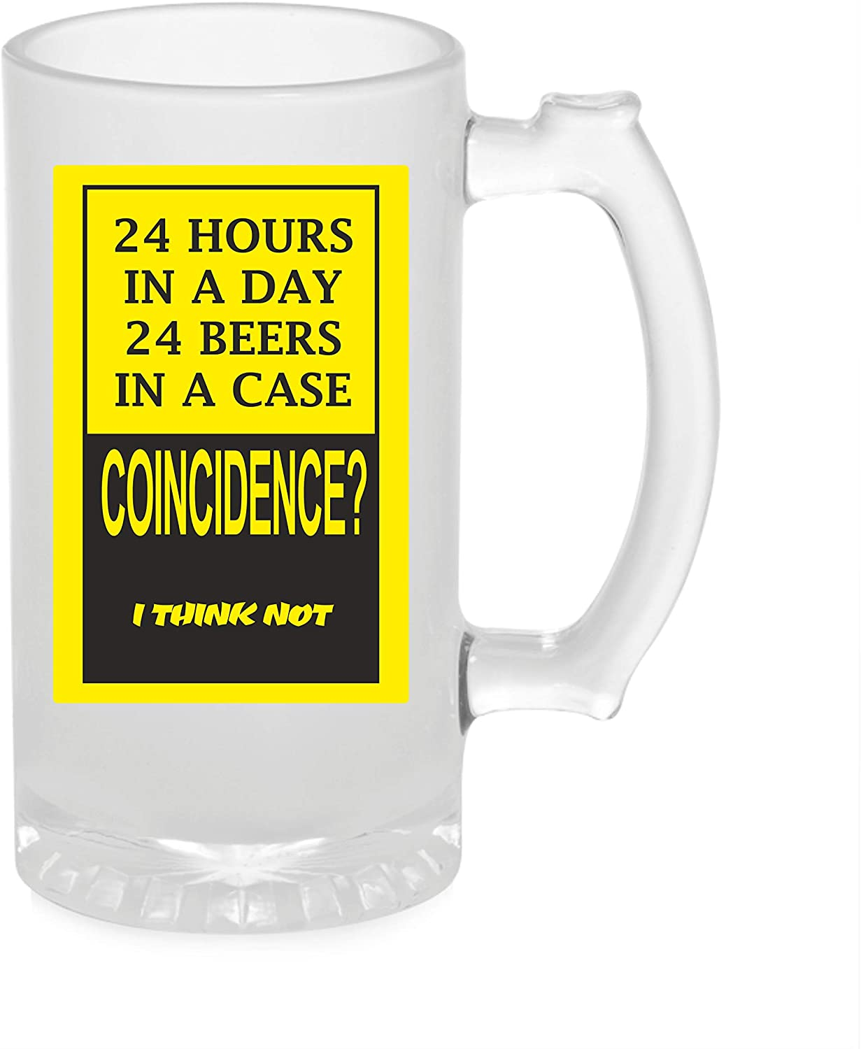 Crazy Sutra Funny and Cool Quote 24HoursInADay Printed Clear Frosted Glass Beer Mug for Friends/Brother/Boyfriend (500ml)